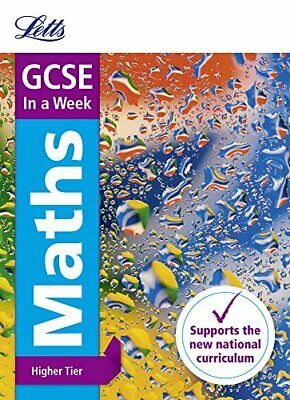 GCSE Maths Higher In a Week (Letts GCSE 9-1 Revisio... by Mapp, Fiona 0008165955