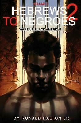 Hebrews to Negroes 2: Volume 2 Wake Up Black America by Ronald Dalton Jr. (Engli