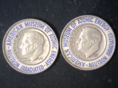 American Museum of Atomic Energy Neutron Irradiated BOTH tokens pictured