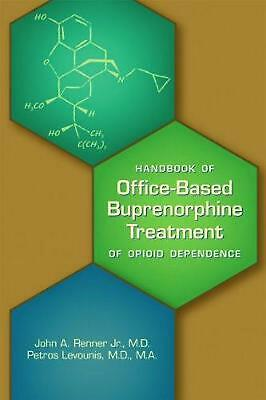 Office-Based Buprenorphine Treatment of Opioid Use Disorder by John A Renner Pap