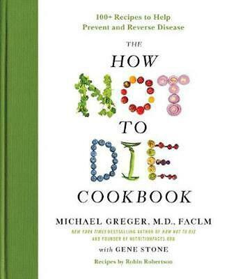 How Not to Die Cookbook by Michael Greger Hardcover Book Free Shipping!