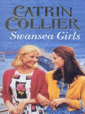 Swansea girls by Catrin Collier (Paperback)