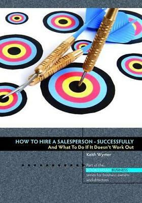 How to Hire a Salesperson: Successfully (Books Mean Business) by Keith Wymer | P