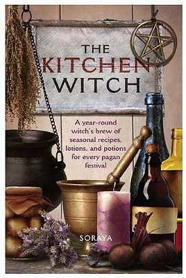 The Kitchen Witch: A Year-round Witch's Brew of Seasonal Recipes, Lotions and Po