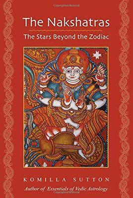 The Nakshatras: The Stars Beyond the Zodiac by Sutton, Komilla | Paperback Book