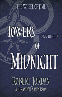 Towers Of Midnight: Book 13 of the Wheel of Time by Sanderson, Brandon, Jordan,