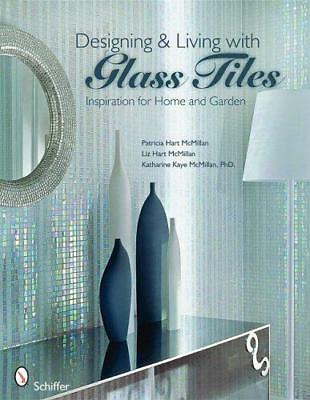 Designing & Living with Glass Tiles by McMillan, Patricia Hart, NEW Book, FREE &