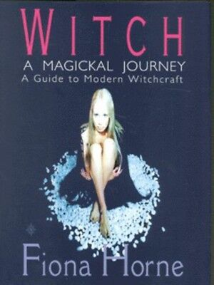 Witch: a magickal journey : a hip guide to modern witchcraft by Fiona Horne
