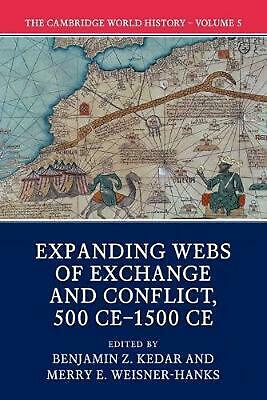 Cambridge World History: Volume V: Expanding Webs of Exchange and Conflict, 500