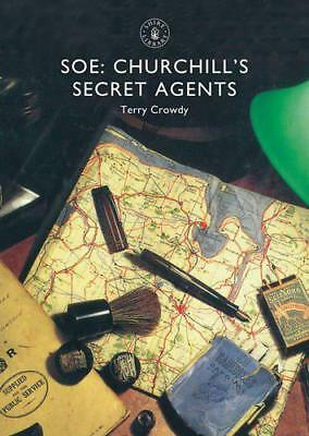 SOE: Churchill's Secret Agents (Shire Library) by Crowdy, Terry | Paperback Book