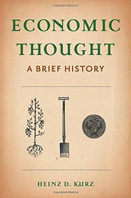 Economic Thought: A Brief History by Kurz, Heinz D., NEW Book, (Hardcover) FREE