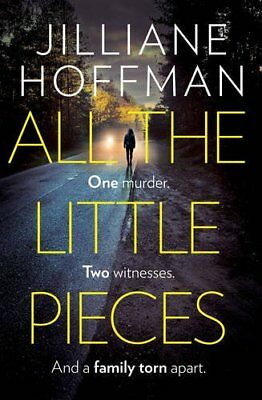 All the Little Pieces by Hoffman, Jilliane, NEW Book, (Paperback) FREE & Fast De