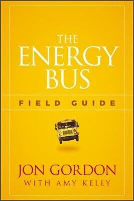 The Energy Bus Field Guide (Paperback or Softback)
