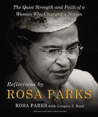 Reflections by Rosa Parks: The Quiet Strength and Faith of a Woman Who Changed a
