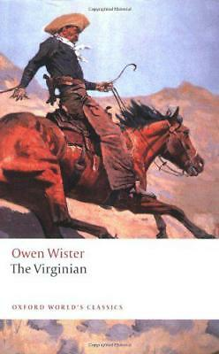 The Virginian: A Horseman of the Plains (Oxford World's Classics) by Owen Wister
