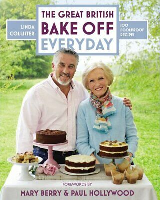 Great British Bake Off: Everyday: Over 100 Foolproof Bakes by Collister, Linda