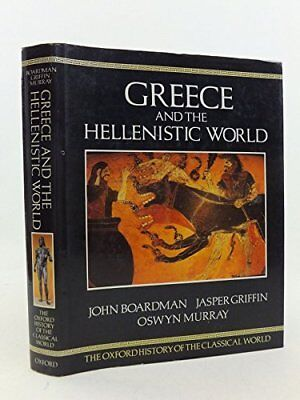 The Oxford History of the Classical World: Greece and the Hellenis... 019814380X