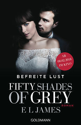 Fifty Shades of Grey - Befreite Lust, E. L. James