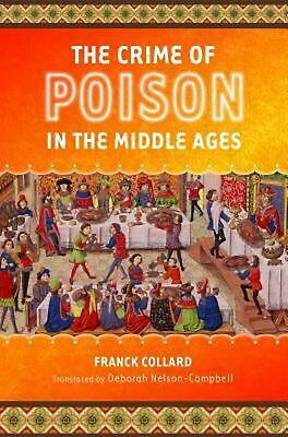 The Crime of Poison in the Middle Ages by Franck Collard (English) Hardcover Boo