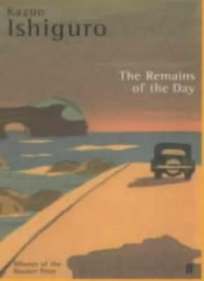 The Remains of the Day By Kazuo Ishiguro. 9780571154913