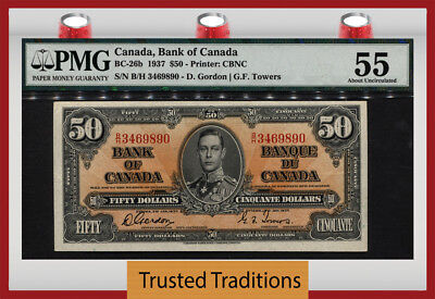 "TT BC-26b 1937 CANADA $50 ""WONDERFUL KING GEORGE VI"" PMG 55 ABOUT UNCIRCULATED!"