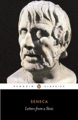 Letters from a Stoic: Epistulae Morales Ad Lucilium (Classics) by Seneca | Paper