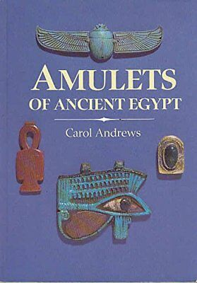 Amulets of Ancient Egypt (Egyptian) by Andrews, Carol 0714109762 The Fast Free
