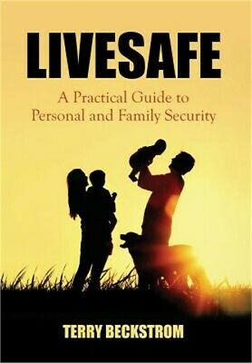 Livesafe: A Practical Guide to Personal and Family Security (Hardback or Cased B