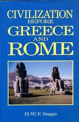 Civilization Before Greece and Rome by Saggs, H. W. F. Hardback Book The Fast