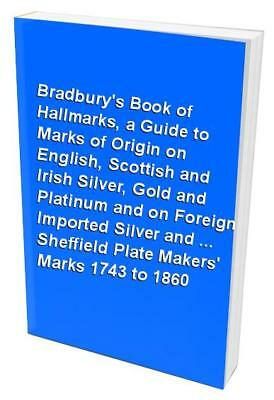 Bradbury's Book of Hallmarks, a Guide to Marks of Origin on English... Paperback