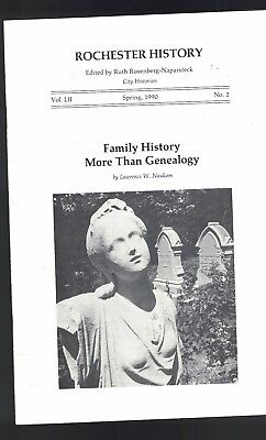 Rochester History Magazine Spring 1990  Family History More Than Genealogy