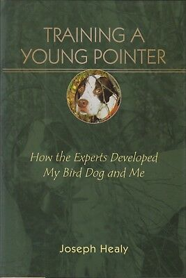 HEALEY JOSEPH GUN DOG BOOK TRAINING A YOUNG POINTER HEALY hardback BARGAIN new