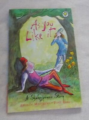 Childrens Book - As You Like It - A Shakespeare Story - Andrew Matthews