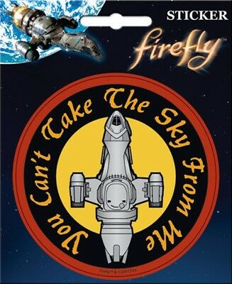 Firefly/Serenity You Can't Take The Sky From Me Peel Off Sticker Decal SEALED