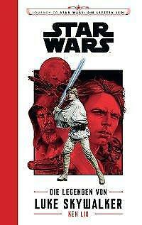 Star Wars: Journey to Star Wars: Die letzten Jedi - Ken Liu - 9783833235702