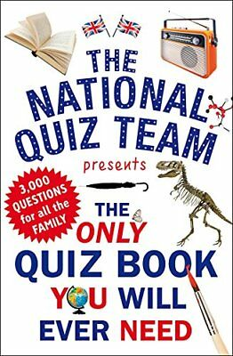 The Only Quiz Book You Will Ever Need-National Quiz Team