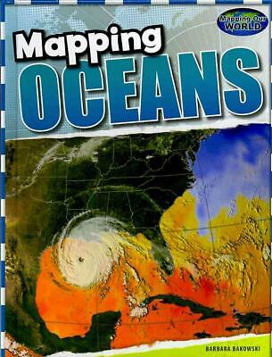 Mapping Oceans by Barbara Bakowski (English) Library Binding Book Free Shipping!