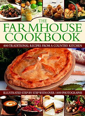 The Farmhouse Cookbook: 400 traditional recipes from a country kitchen, illust,