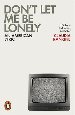 Don't Let Me Be Lonely, Claudia Rankine