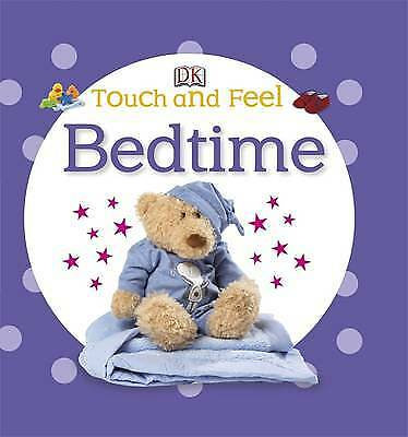 Touch and Feel Bedtime, DK