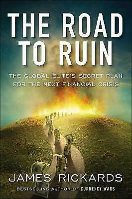 The Road to Ruin, James Rickards