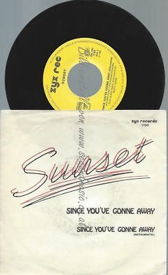 """7"""" Sunset  – Since You've Gonne Away"""