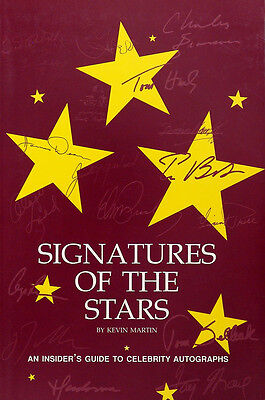 Signatures of the Stars: Guide to Celebrity Autographs by Kevin Martin