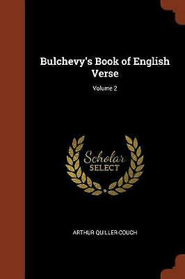 Bulchevy's Book of English Verse; Volume 2 by Arthur Quiller-couch Paperback Boo