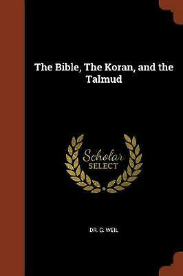 Bible, the Koran, and the Talmud by Dr G. Weil Paperback Book Free Shipping!