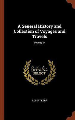 General History and Collection of Voyages and Travels; Volume 14 by Robert Kerr