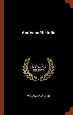 Andivius Hedulio by Edward Lucas White Hardcover Book