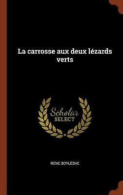 Carrosse Aux Deux Lezards Verts by Rene Boylesve (French) Hardcover Book Free Sh
