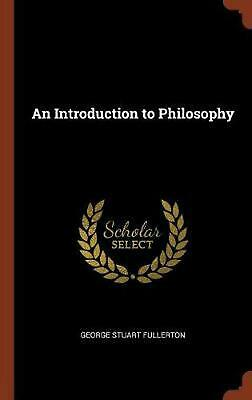 Introduction to Philosophy by George Stuart Fullerton Hardcover Book Free Shippi