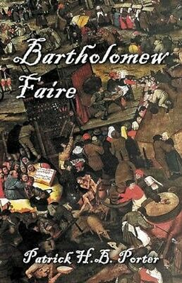 NEW Bartholomew Faire by Patrick H. B. Porter BOOK (Paperback) Free P&H
